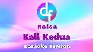 Raisa - Kali Kedua ( Karaoke / Lirik / Instrumental ) - Stafaband
