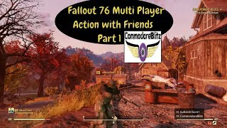 Fallout 76 Multi Player Action with Friends Part 1