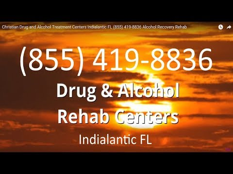 Christian Drug and Alcohol Treatment Centers Indialantic FL (855) 419-8836 Alcohol Recovery Rehab