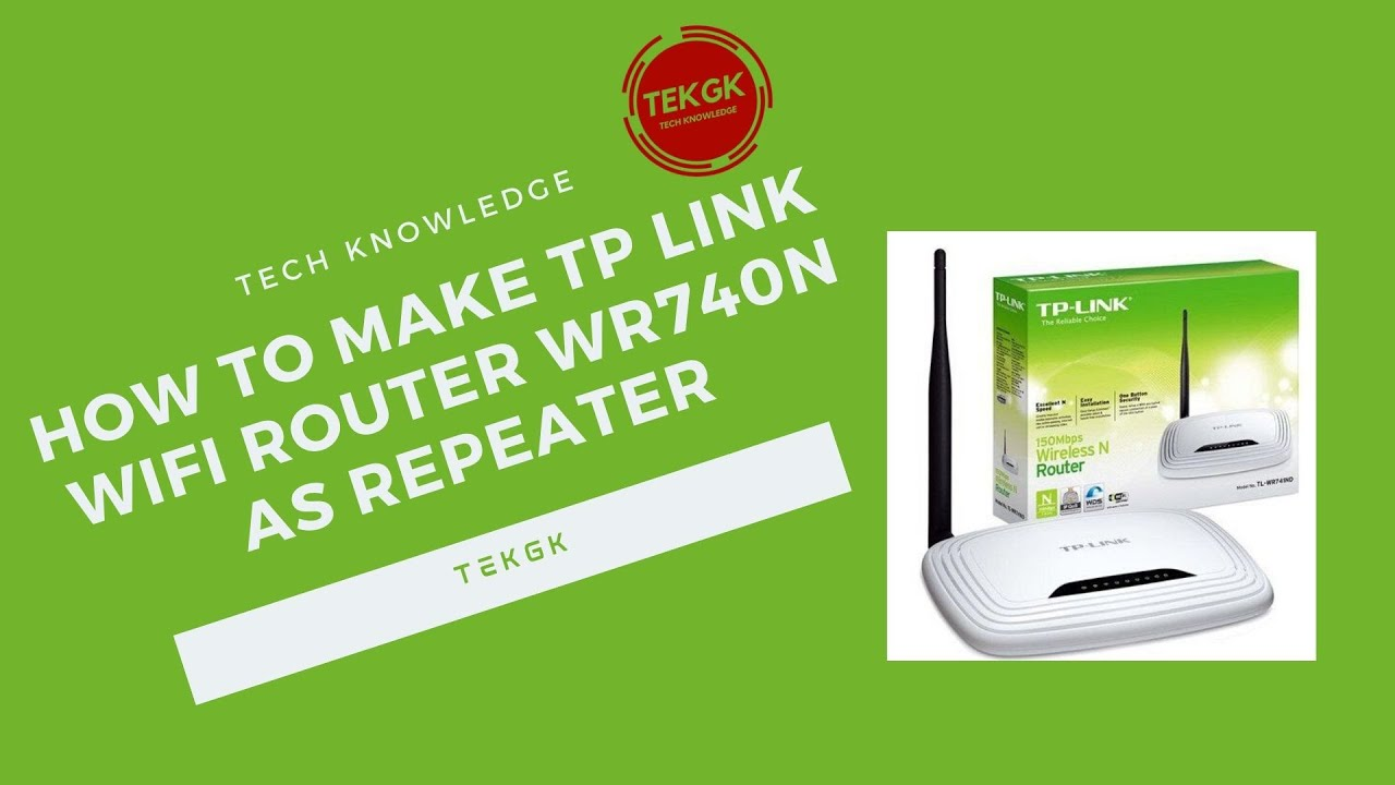 How To Configure Tp Link Tl Wr740n As Repeater Youtube