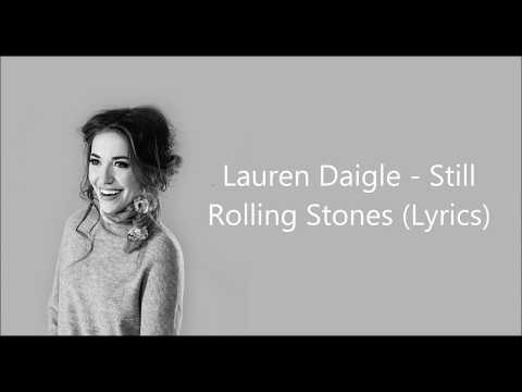 Lauren Daigle - Still Rolling Stones (Lyrics)