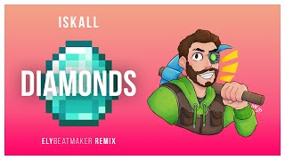 Iskall - Diamonds (elybeatmaker Remix)