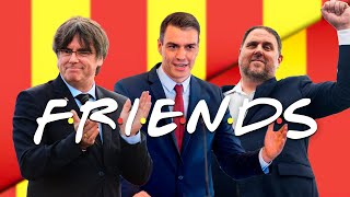 "FRIENDS   Pedro Sánchez y sus ""AMIGOS INDEPES""   Friends Opening (PARODIA)   Junqueras   Puigdemont"