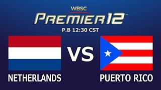 Game 20: Netherlands vs Puerto Rico - WBSC Premier12
