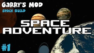 Space Adventure - Ep 1 (Garry's Mod Space Build)