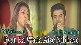 Nabil Shaukat, Nishma - Pyar Ka Wada Aise Nibhaye