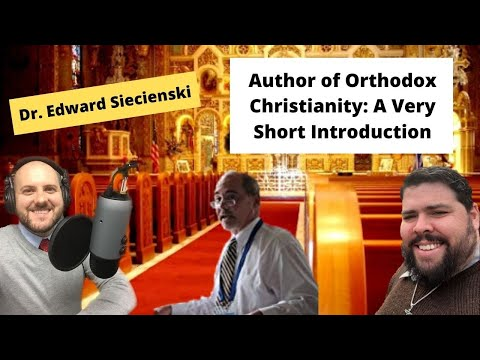 Dr. Edward Siecienski on his book Orthodox Christianity: A Very Short Introduction (S2 E23)