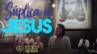 Súplica a Jesus » Música Legionária
