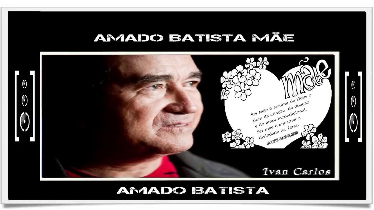 Amado Batista Mae Youtube
