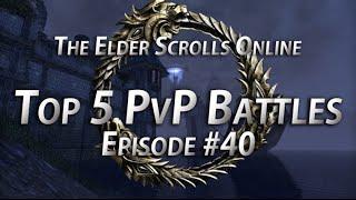 Top 5 PvP Battles #40 - The Elder Scrolls Online