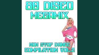 80 Disco Megamix Non Stop Dance Compilation Vol 2: I Love To Love / Self Control / Dance Hall...