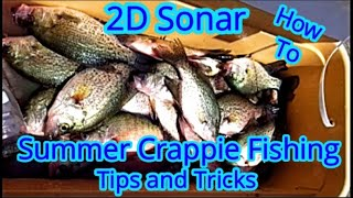 HOT Summer Time Crappie Fishing- Summer Crappie Tips - How to Summer Crappie -Summer Crappie Secrets