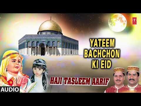 ► यतीम बच्चों की ईद (Audio) : HAJI TASLEEM AARIF || T-Series Islamic Music