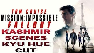 Mission Impossible Fallout | Kashmir Scene Kyu Cut Hue | Movie Breaks All Records