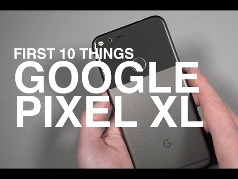 Pixel XL: First 10 Things to Do