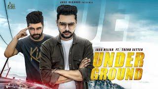 Under Ground by Jass Nijjar Ft Trend Setter Mp3 Song Download
