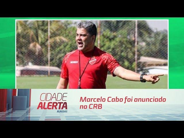 Futebol: Marcelo Cabo foi anunciado no CRB