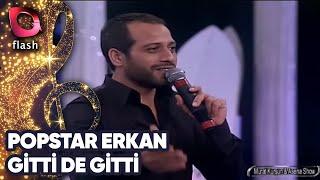 Popstar Erkan - Flash Tv