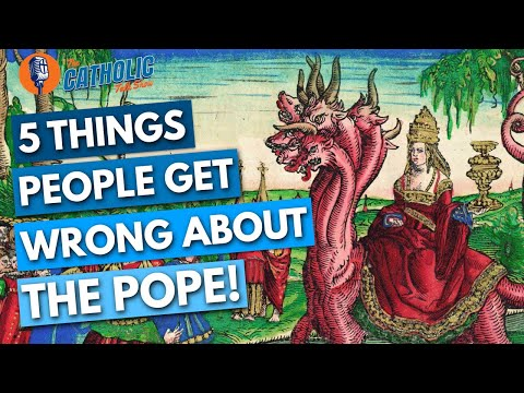 5 Things People Get Wrong About The Pope   The Catholic Talk Show