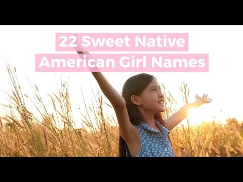 22 Sweet Native American Girl Names