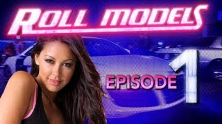 """Roll Models Episode 1 - """"Let"""