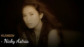 Nicky Astria - Kuingin (Video Clip Lyric)