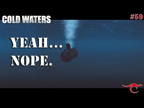 Cold Waters Ep.59 - Yeah...nope.