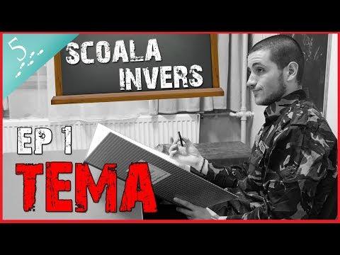 SCOALA INVERS ( EP1 TEMA)
