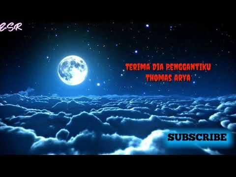 Terima Dia penggantiku-Thomas Arya lirik