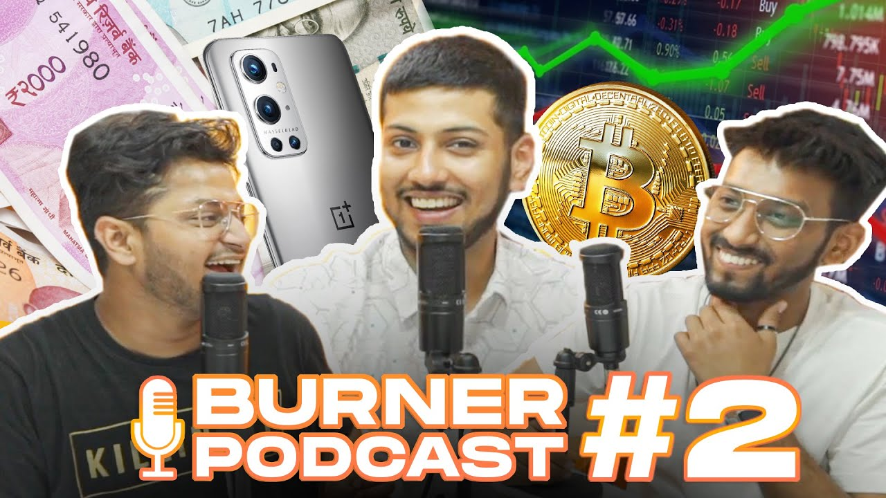 Burner Podcast #2 | Bitcoin, Electric cars in India, Exams Experience !