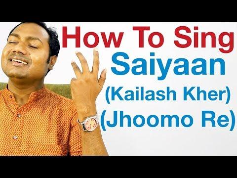"Saiyaan - Singing Lesson - Kailash Kher ""Bollywood Singing Lessons Online"""