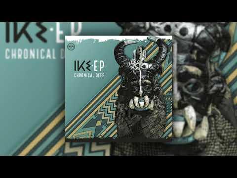 Download Afro House | Premiere : Chronical Deep - IKE E.P [Gondwana] .2020