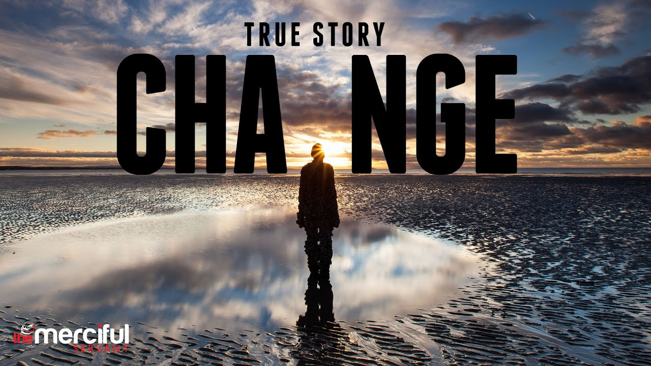 CHANGE - Powerful Story of Change
