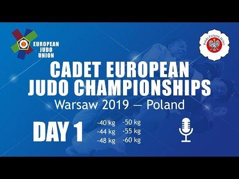 CADET EUROPEAN JUDO CHAMPIONSHIPS Warsaw 2019—Poland  DAY 1
