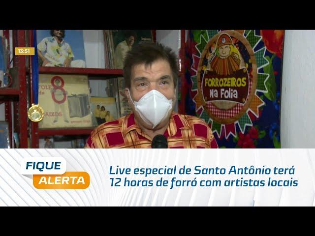 Live especial de Santo Antônio terá 12 horas de forró com artistas locais