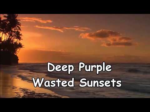 Deep Purple - Wasted Sunsets - Bg.prevod