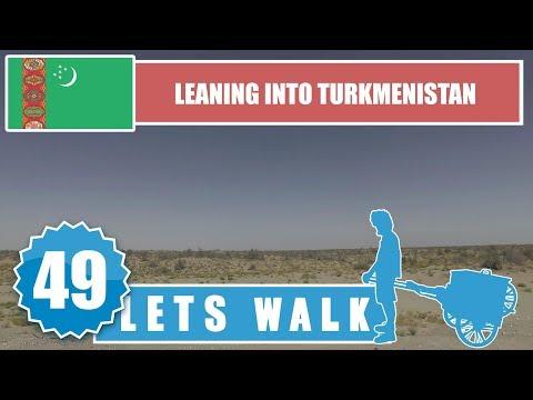 Let's Walk 49: Turkmenistan - Leaning Into Turkmenistan 4K