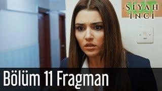 Siyah İnci 11. Bölüm Fragman