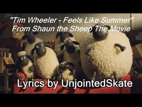 "Tim Wheeler - Feels Like Summer (LYRIC VIDEO) (From ""Shaun the Sheep Movie"")"