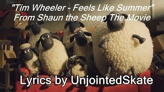 "Tim Wheeler - Feels Like Summer (LYRIC VIDEO) (From ""Shaun the Sheep Movie"")"