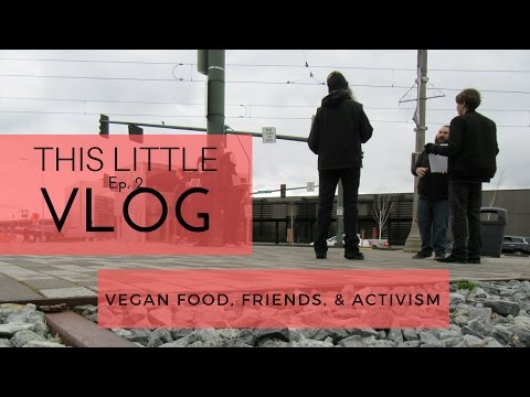 Vegan Food, Friends, and Activism - Tacoma, WA