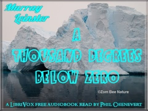 "SCI-FI AUDIO BOOK - ""A Thousand Degrees Below Zero"" by Murray Leinster"