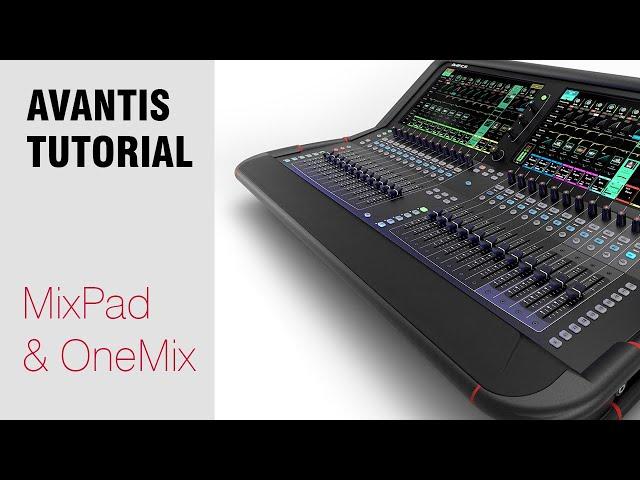 Avantis Tutorial - OneMix & MixPad