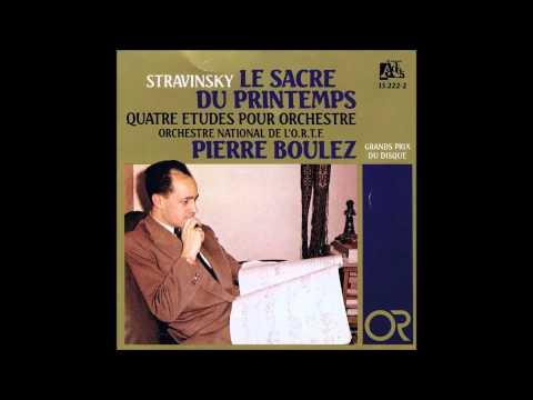 Igor Stravinsky : Le Sacre du printemps (Boulez 1963)
