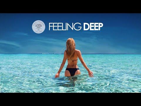 Feeling Deep   Summer 2018 (Best of Tropical Deep House Music - Chill Out Mix)