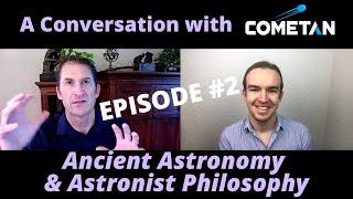 A Conversation with Cometan & David Mathisen | Episode 2 | Ancient Astronomy & Astronist Philosophy