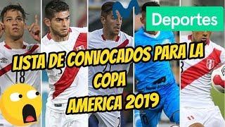 LOS 40 CONVOCADOS DE LA SELECCION PERUANA PARA LA COPA AMERICA 2019 OFICIAL