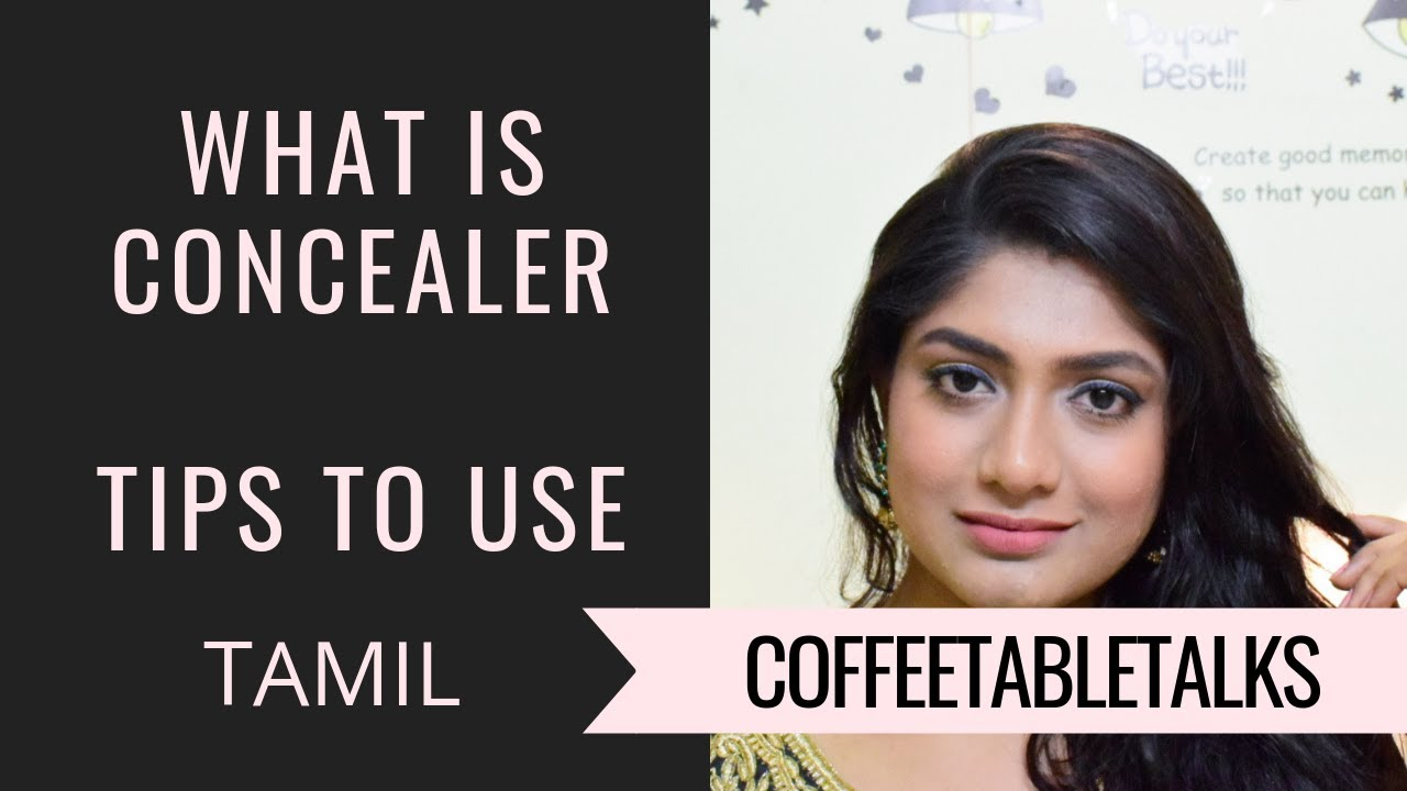 What is Concealer and how to use   Tamil Makeup Tips   Myglamm Concealer  Review 20CTTVideo Day20