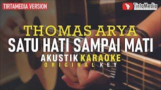 Download satu hati sampai mati - thomas arya (akustik karaoke)