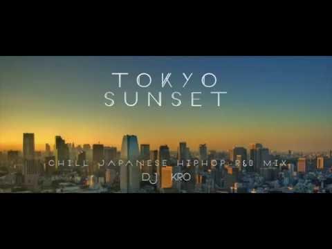 【日本語ラップ MIX】DJKRO TOKYO SUNSET JAPANESE HIPHOP MIX